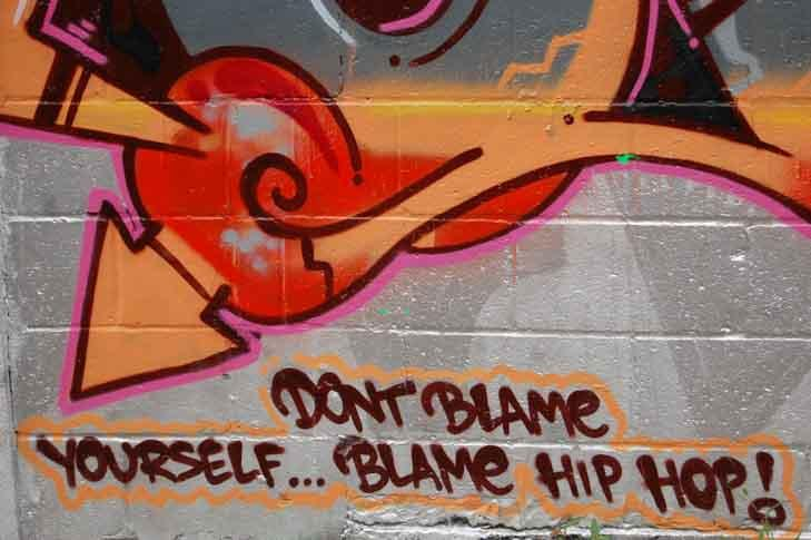 Don´t blame yourself, blame hiphop